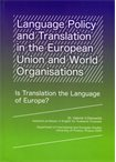 *Language Policy and Translation in the European Union and World Organisations