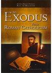 My Exodus from Roman Catholicism